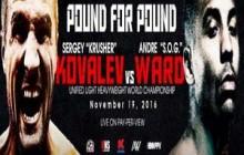 "Sergey Kovalev VS. Andre Ward ""Pound For  Pound "" Showdown  Sat Nov 19th 2016"